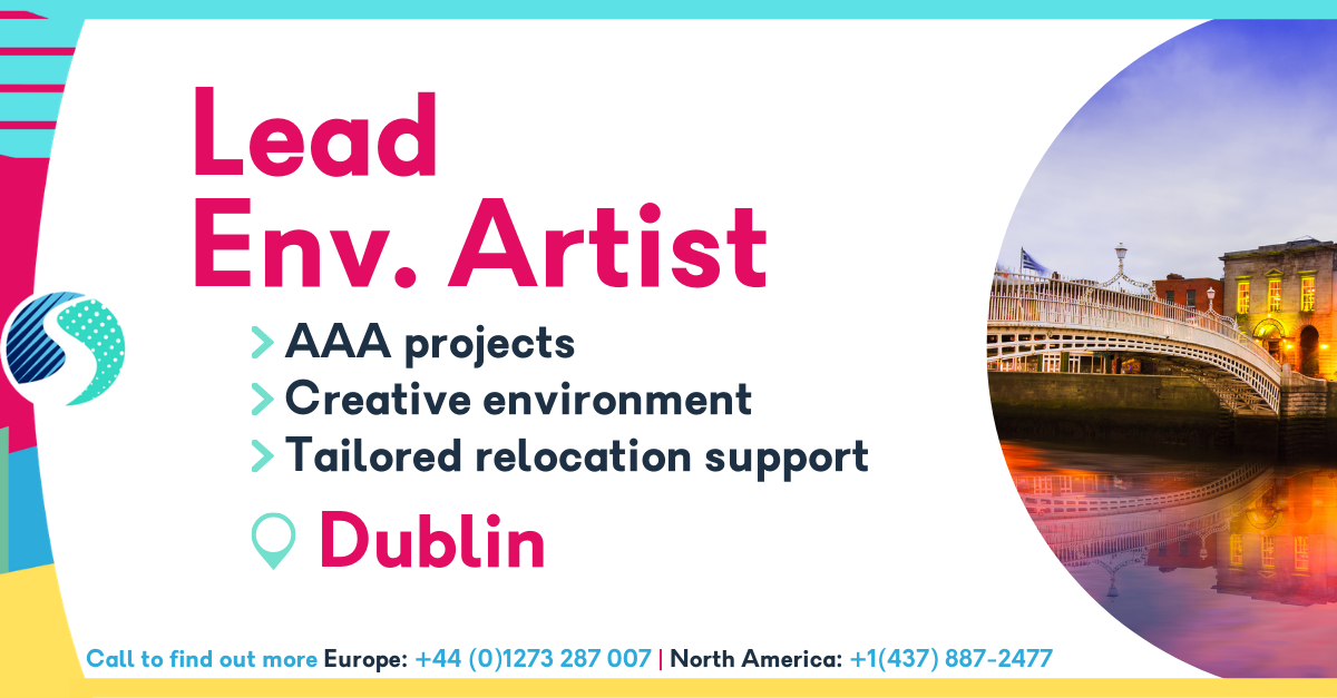 Lead Environment Artist in Dublin - AAA projects - Creative environment - Tailored relocation support