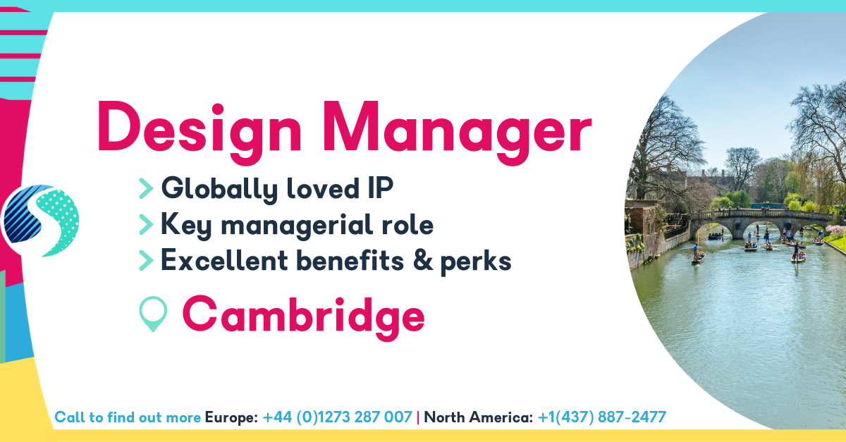 Design Manager in Cambridge - Globally Loved IP - Key Managerial Role - Excellent Benefits & Perks