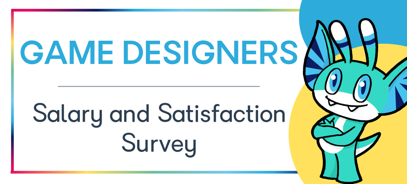Game Designers Salary and Satisfaction Survey Results