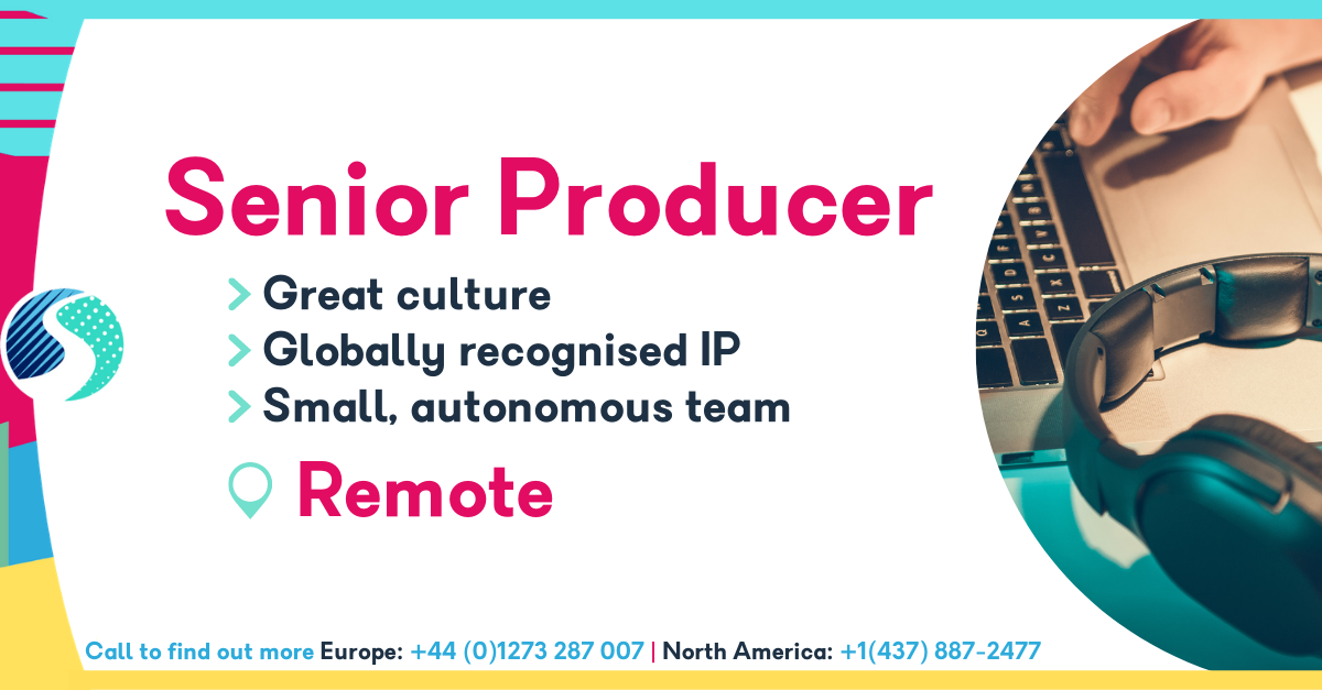 Senior Producer - Remote - Globally Recognised IP - Small, Autonomous Team - Great Culture