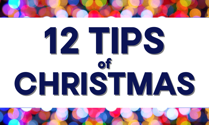 Twelve Tips of Christmas