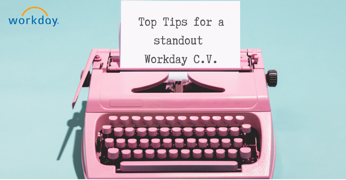 Top Tips for a Standout Workday C.V.